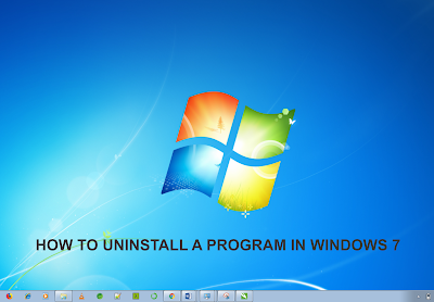 How to Properly Uninstall a Program in Windows 7