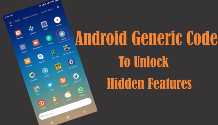 40+ Secret Codes to Unlock Android Smartphone Hidden Features