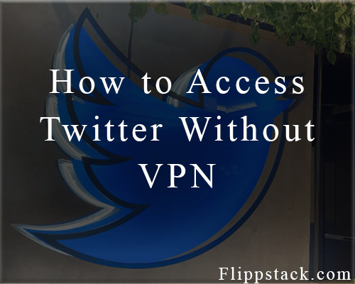 How to Access Twitter In Nigeria Without VPN