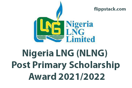 Nigeria LNG (NLNG) Post Primary Scholarship Award 2021/2022 for Nigerian Students