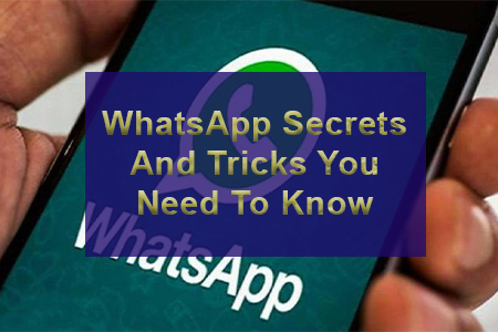 WhatsApp Secrets And Tricks You Need To Know