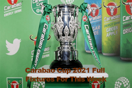 Carabao Cup 2021: Full Result Of This Week's Matches