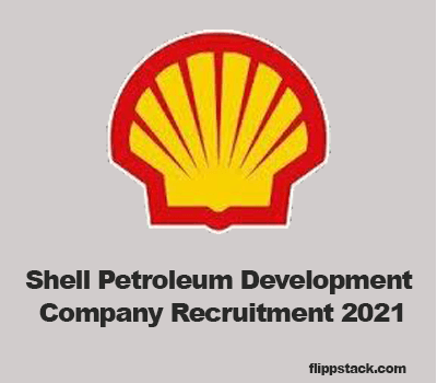 Shell Petroleum Development Company Recruitment 2021