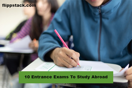 10 Entrance Exams To Study Abroad