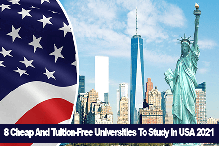 8 Cheap And Tuition-Free Universities To Study in USA 2021